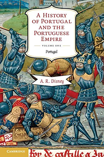9780521603973: A History of Portugal and the Portuguese Empire, Vol. 1: From Beginnings to 1807: Portugal (Volume 1)