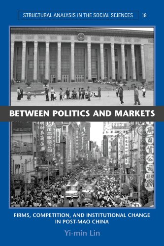 9780521604048: Between Politics and Markets: Firms, Competition, and Institutional Change in Post-Mao China (Structural Analysis in the Social Sciences)