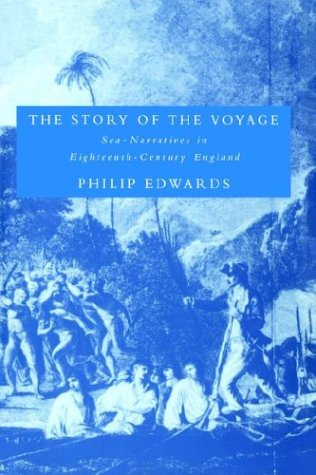 9780521604260: The Story of the Voyage: Sea-Narratives in Eighteenth-Century England (Cambridge Studies in Eighteenth-Century English Literature and Thought)