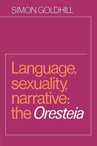 9780521604307: Language, Sexuality, Narrative: The Oresteia