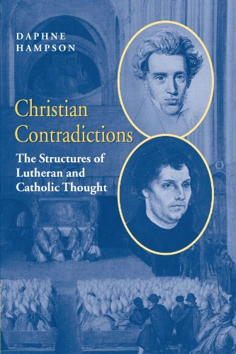 9780521604352: Christian Contradictions: The Structures of Lutheran and Catholic Thought