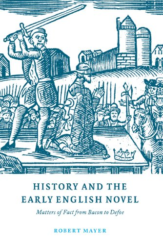9780521604475: History and the Early English Novel: Matters of Fact from Bacon to Defoe (Cambridge Studies in Eighteenth-Century English Literature and Thought)