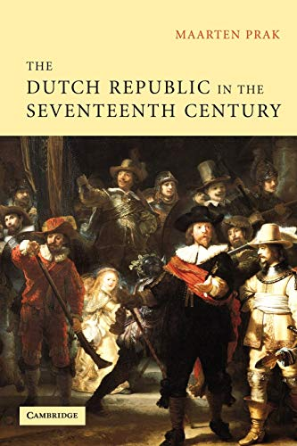 9780521604604: The Dutch Republic in the Seventeenth Century: The Golden Age