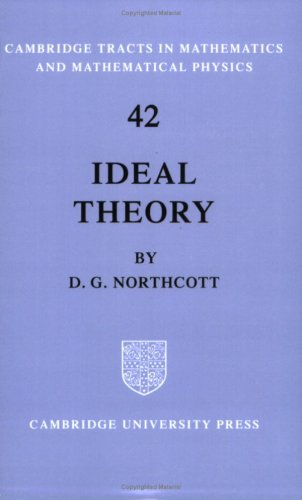 Ideal Theory (Cambridge Tracts in Mathematics): D. G. Northcott