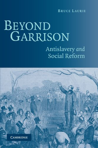 Beyond Garrison: Antislavery and Social Reform (0521605172) by Bruce Laurie