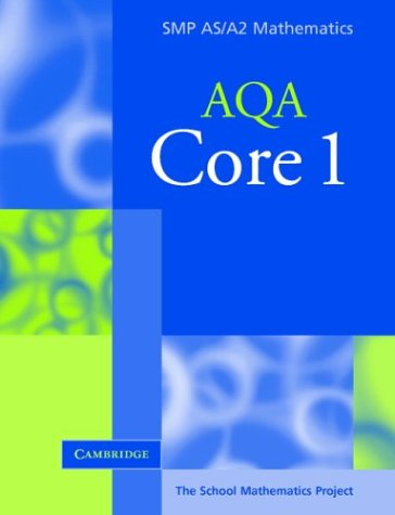 9780521605250: Core 1 for AQA (SMP AS/A2 Mathematics for AQA)