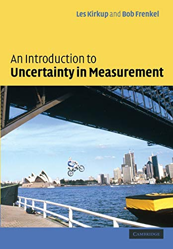 An Introduction to Uncertainty in Measurement: Using: Kirkup, L.; Frenkel,