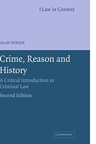 9780521606011: Crime, Reason and History: A Critical Introduction to Criminal Law (Law in Context)