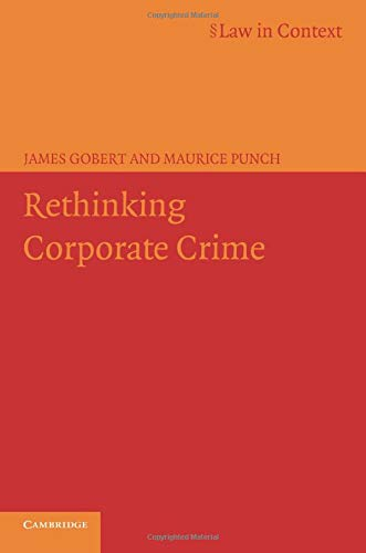 9780521606073: Rethinking Corporate Crime (Law in Context)