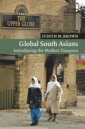 9780521606301: Global South Asians: Introducing the modern Diaspora (New Approaches to Asian History)