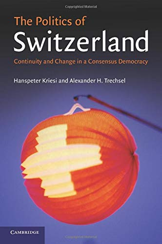 9780521606318: The Politics of Switzerland Paperback: Continuity and Change in a Consensus Democracy