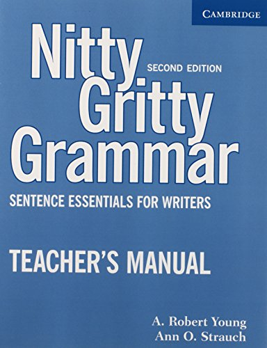 Nitty Gritty Grammar Teacher s Manual: Sentence Essentials for Writers (Paperback): A.Robert Young,...
