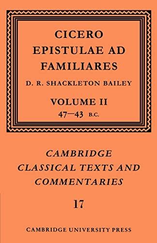 9780521606981: Cicero: Epistulae ad Familiares: Volume 2, 47-43 BC