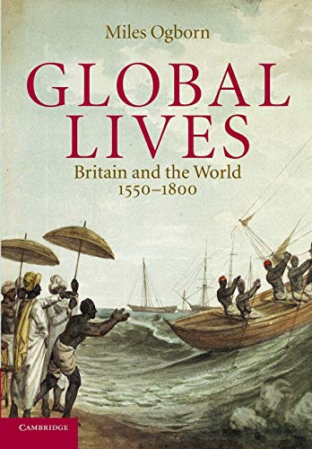 9780521607186: Global Lives: Britain and the World, 1550-1800