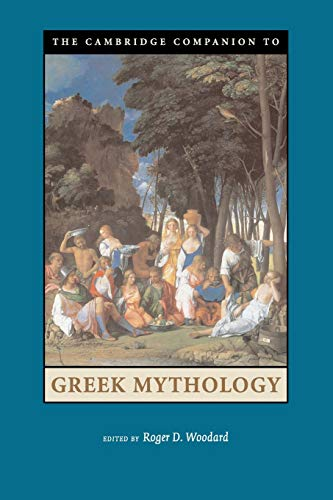 9780521607261: The Cambridge Companion to Greek Mythology (Cambridge Companions to Literature)