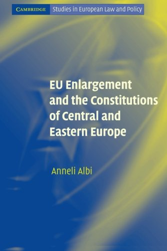 9780521607360: EU Enlargement and the Constitutions of Central and Eastern Europe (Cambridge Studies in European Law and Policy)