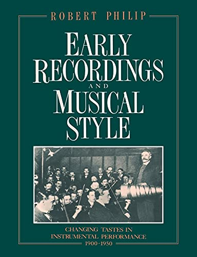 9780521607445: Early Recordings and Musical Style: Changing Tastes in Instrumental Performance, 1900-1950