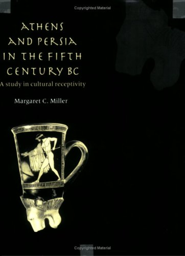 9780521607582: Athens and Persia in the Fifth Century BC Paperback: A Study in Cultural Receptivity