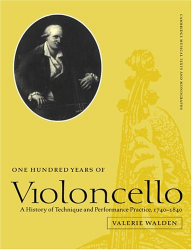 9780521607612: One Hundred Years of Violoncello: A History of Technique and Performance Practice, 1740-1840