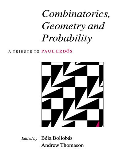 9780521607667: Combinatorics, Geometry and Probability Paperback: A Tribute to Paul Erdos