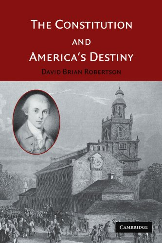 9780521607780: The Constitution and America's Destiny