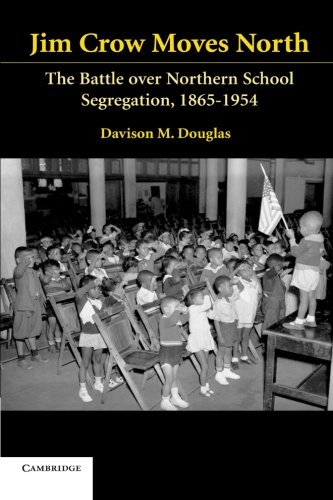 9780521607834: Jim Crow Moves North: The Battle over Northern School Segregation, 1865-1954 (Cambridge Historical Studies in American Law and Society)