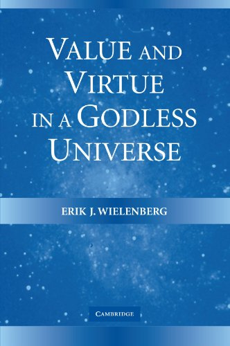 9780521607841: Value and Virtue in a Godless Universe