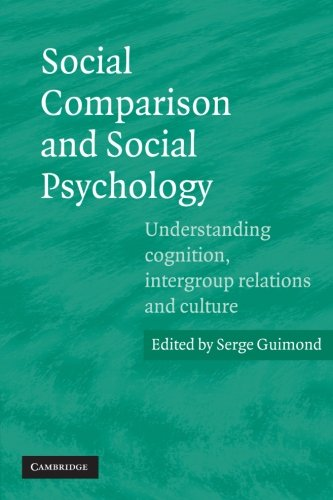 9780521608442: Social Comparison and Social Psychology: Understanding Cognition, Intergroup Relations, and Culture