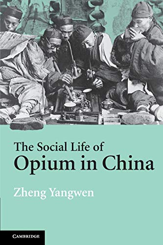 9780521608565: The Social Life of Opium in China