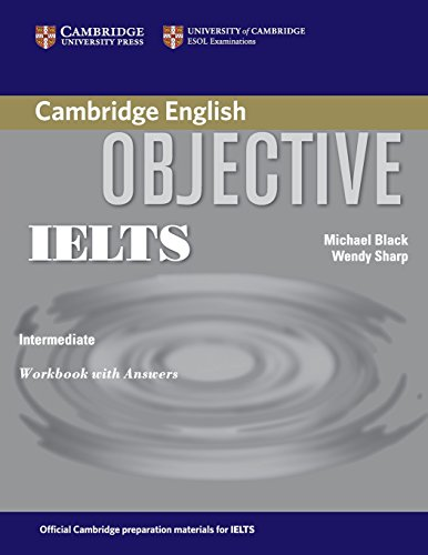 Objective IELTS Intermediate Workbook with Answers: Michael Black