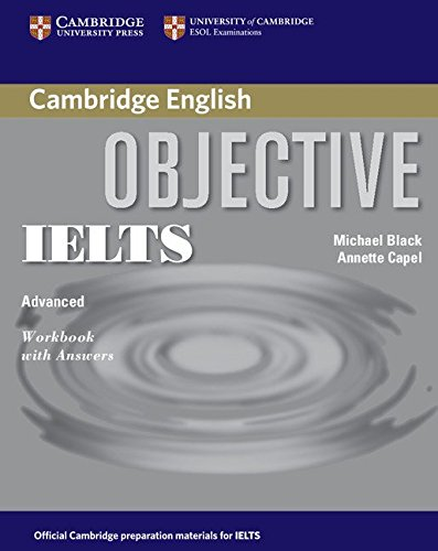 Objective IELTS Advanced Workbook with Answers: Capel, Annette; Black,