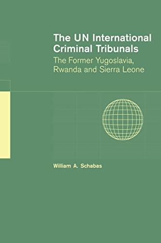 9780521609081: The UN International Criminal Tribunals: The Former Yugoslavia, Rwanda and Sierra Leone