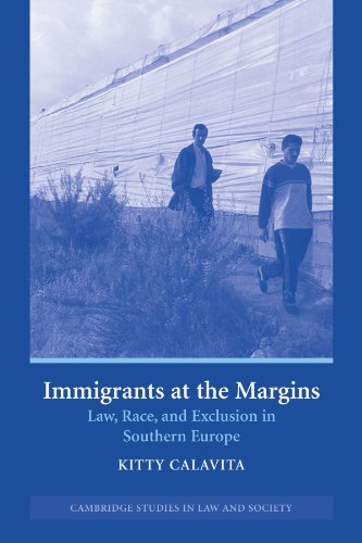 Immigrants at the Margins: Law, Race, and: Calavita, Kitty