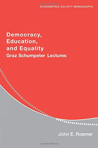 Democracy, education, and equality : Graz-Schumpeter lectures.: Roemer, John E.