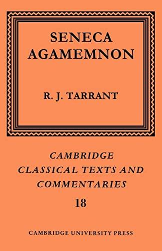 Seneca: Agamemnon (Cambridge Classical Texts and Commentaries): Seneca