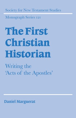 9780521609494: The First Christian Historian: Writing the 'Acts of the Apostles' (Society for New Testament Studies Monograph Series)