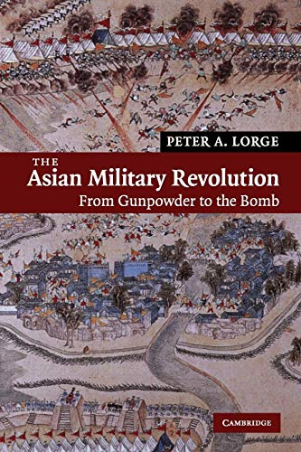 9780521609548: The Asian Military Revolution: From Gunpowder to the Bomb (New Approaches to Asian History)