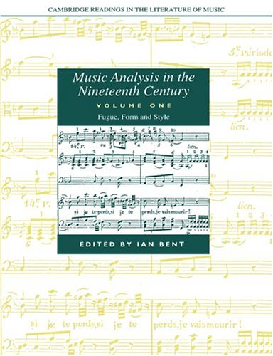 9780521611909: Music Analysis in the Nineteenth Century: Volume 1, Fugue, Form and Style (Cambridge Readings in the Literature of Music)