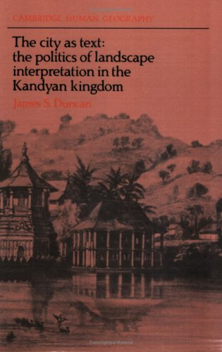 9780521611961: The City as Text: The Politics of Landscape Interpretation in the Kandyan Kingdom (Cambridge Human Geography)
