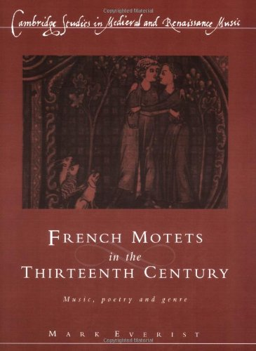 9780521612043: French Motets in the 13C: Music, Poetry and Genre (Cambridge Studies in Medieval and Renaissance Music)