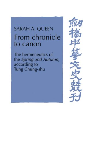 9780521612135: From Chronicle to Canon: The Hermeneutics of the Spring and Autumn according to Tung Chung-shu (Cambridge Studies in Chinese History, Literature and Institutions)