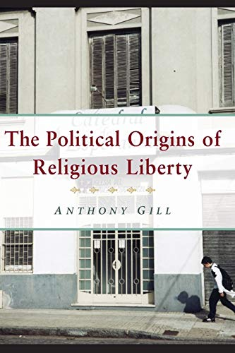 9780521612739: The Political Origins of Religious Liberty (Cambridge Studies in Social Theory, Religion and Politics)