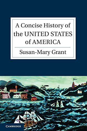 A Concise History of the United States of America (Cambridge Concise Histories): Grant, Susan-Mary