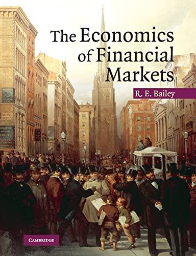 The Economics of Financial Markets: Roy E. Bailey