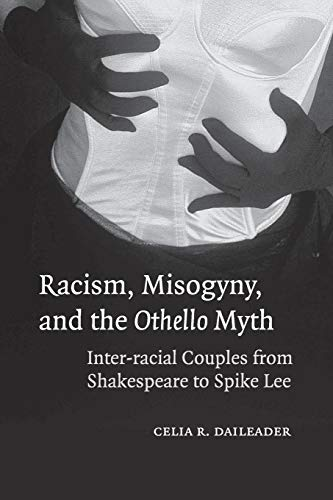 9780521613149: Racism, Misogyny, and the Othello Myth: Inter-racial Couples from Shakespeare to Spike Lee