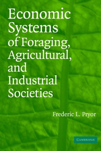 9780521613477: Economic Systems of Foraging, Agricultural, and Industrial Societies Paperback