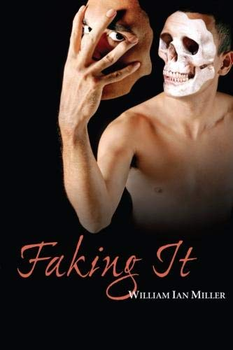 Faking It: Miller, William Ian
