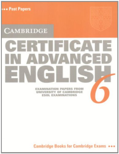 9780521613729: Cambridge Certificate in Advanced English 6 Student's Book: Examination Papers from the University of Cambridge ESOL Examinations (CAE Practice Tests)