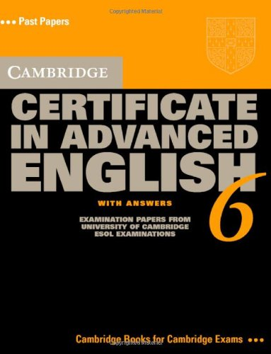 9780521613736: Cambridge Certificate in Advanced English 6 Student's Book with Answers: Examination Papers from the University of Cambridge ESOL Examinations (CAE Practice Tests)
