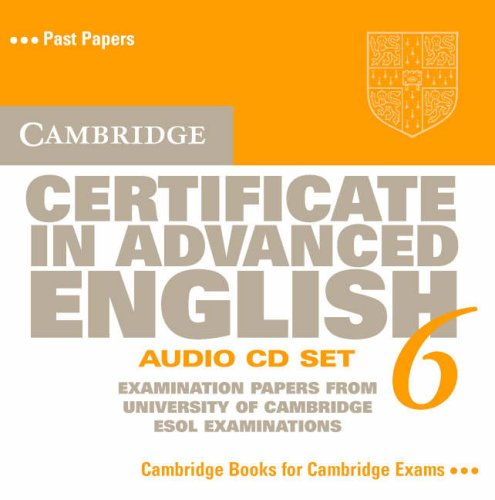 9780521613774: Cambridge Certificate in Advanced English 6 Audio CD Set (2 CDs): Examination Papers from the University of Cambridge ESOL Examinations (CAE Practice Tests)